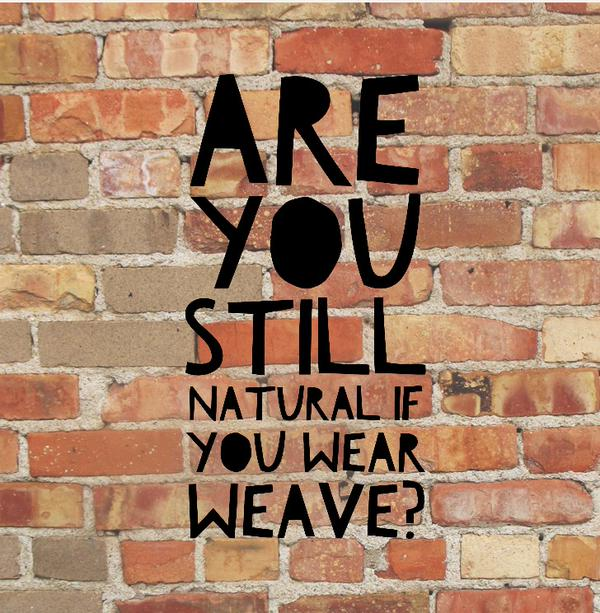 Are You Natural If You Wear Weave?