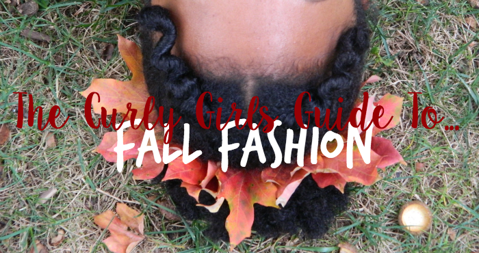 The Curly Girls Guide to Fall Fashion
